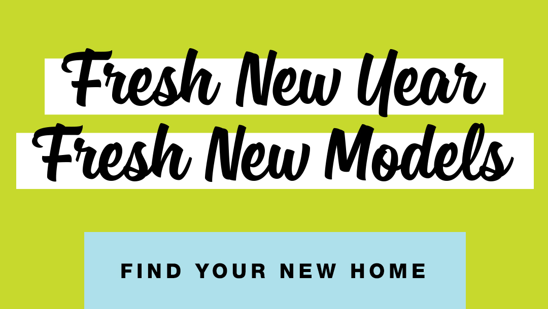 Text Graphic - Fresh New Year. Fresh New Models. Find Your New Home.