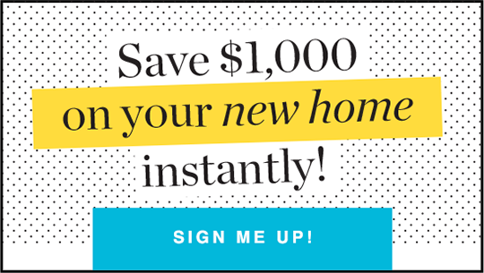 Save $1000 on your new home instantly graphic